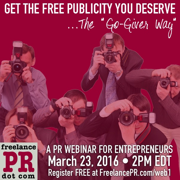 """Get the Free Publicity You Deserve"" Webinar March 23, 2016"
