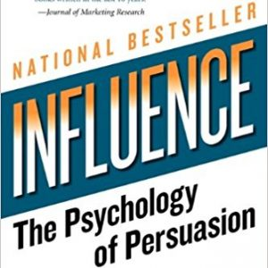 Influence: The Psychology of Persuasion by Cialdini